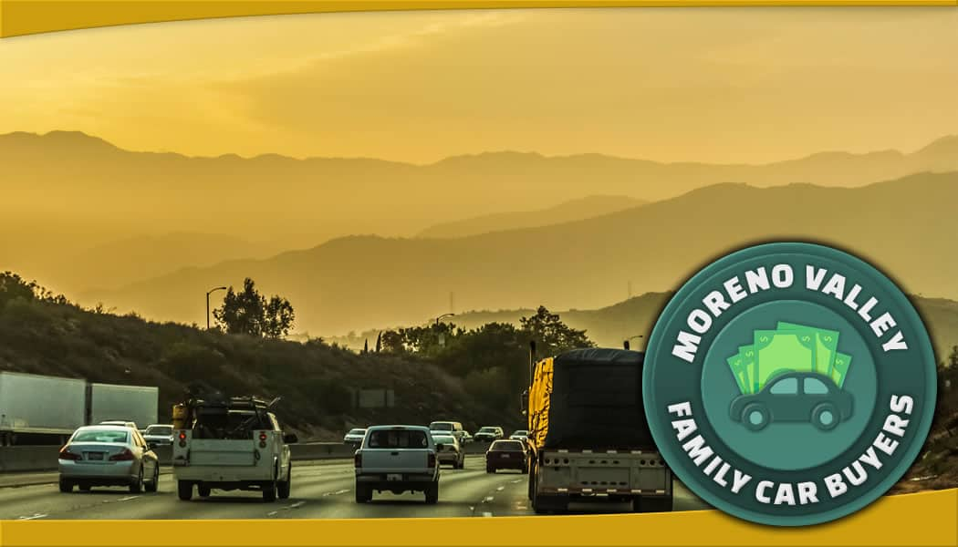 Cash For Clunkers Ca >> Sell Car Moreno Valley – Cash For Cars – Family Car Buyers